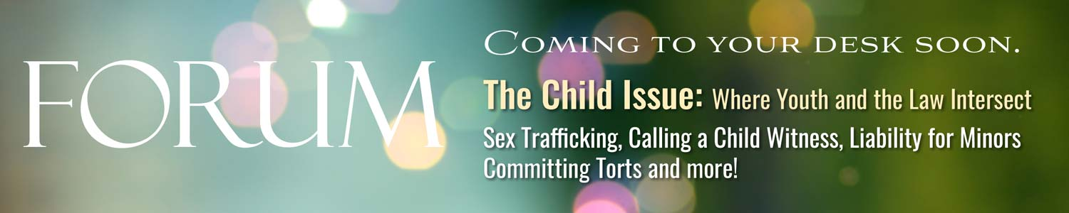 FORUM | Coming to your desk soon... The Child Issue: Where Youth and the Law Intersect